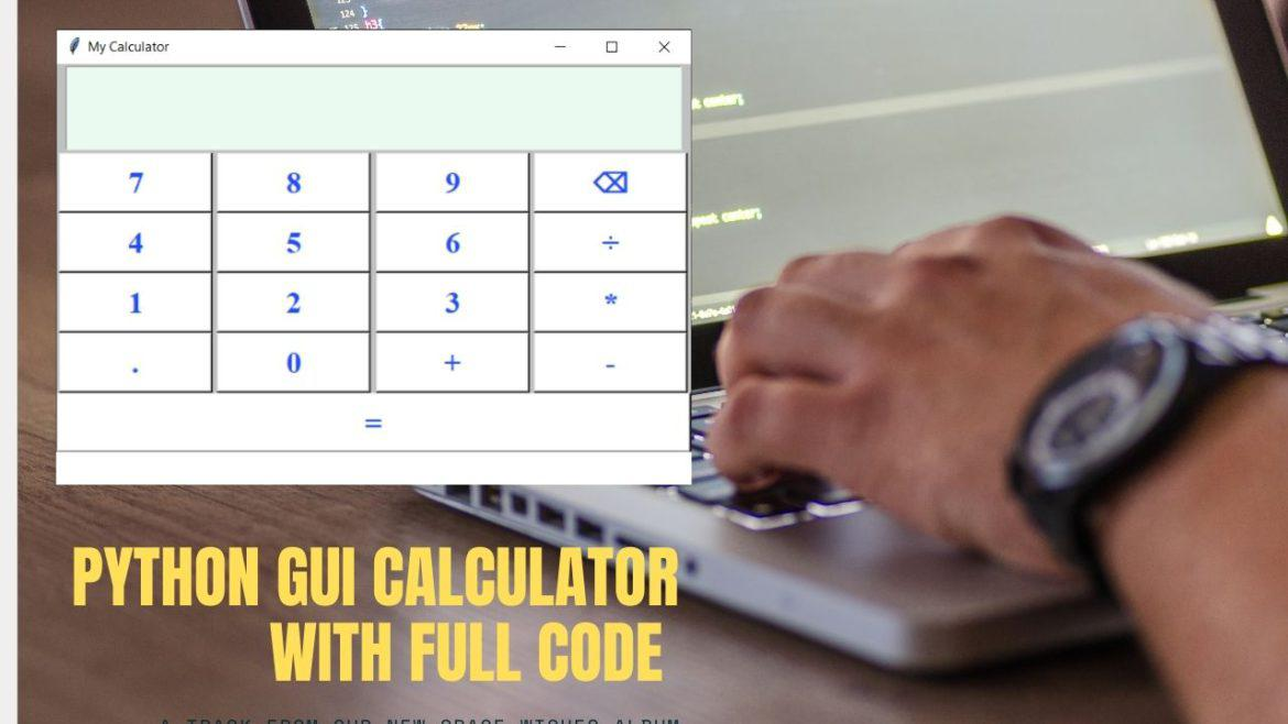 Build your own Python desktop Application: Python GUI calculator with full code