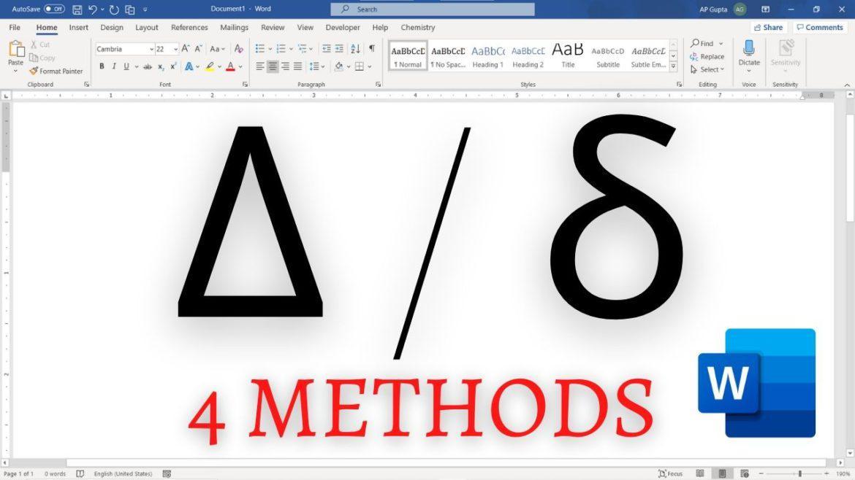 Four methods to type Delta in Word (Δ/δ): Alt X, Alt Code, Insert > Symbols & Math Autocorrect Shortcut